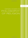 Oxford Studies in Philosophy of Religion, Vol. 1